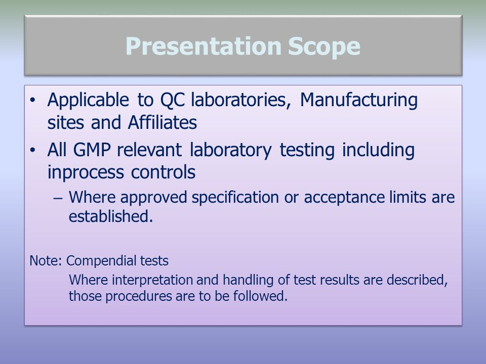Presentation Scope Applicable to QC laboratories, Manufacturing sites and Affiliates.