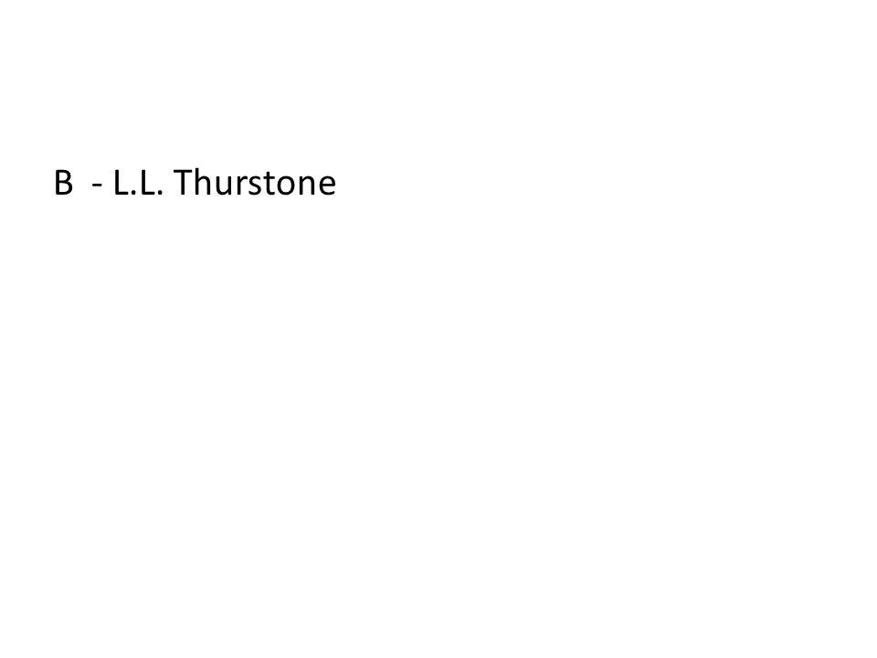 B - L.L. Thurstone