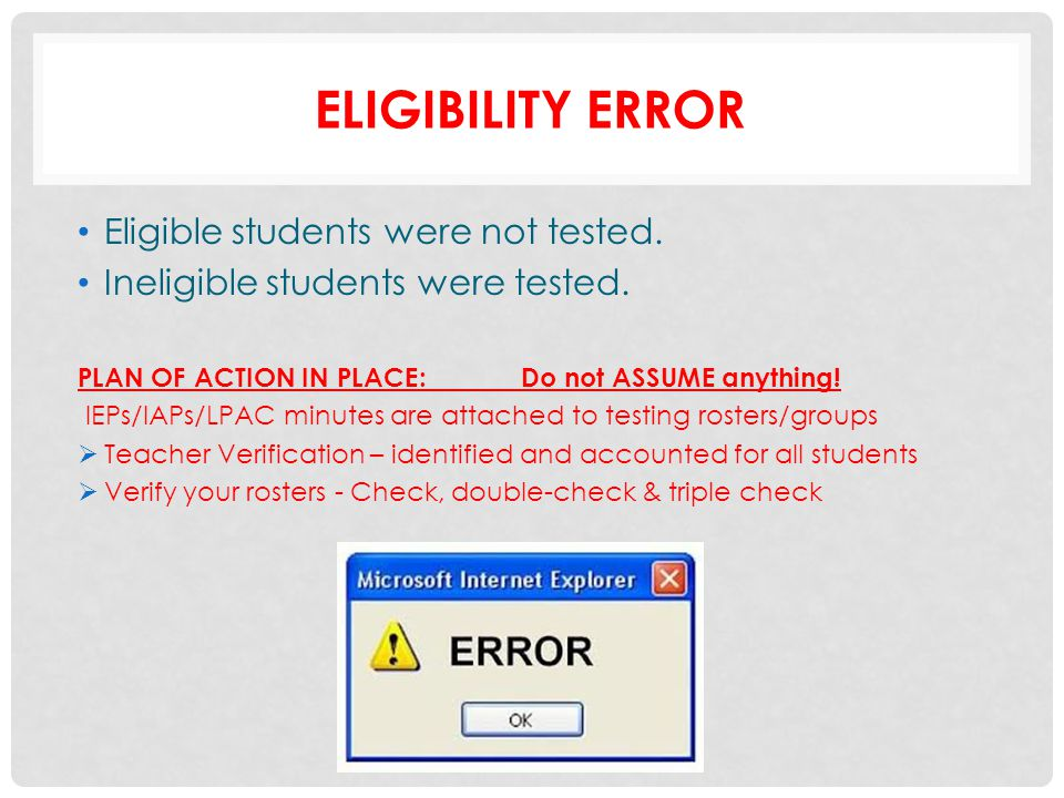 ELIGIBILITY ERROR Eligible students were not tested.