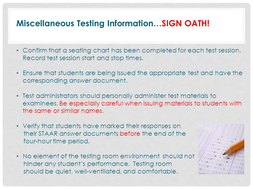 Miscellaneous Testing Information…SIGN OATH!