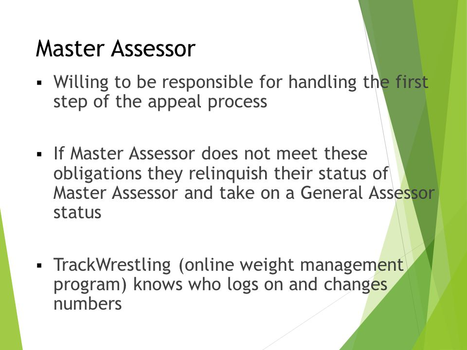 Master Assessor Willing to be responsible for handling the first step of the appeal process.