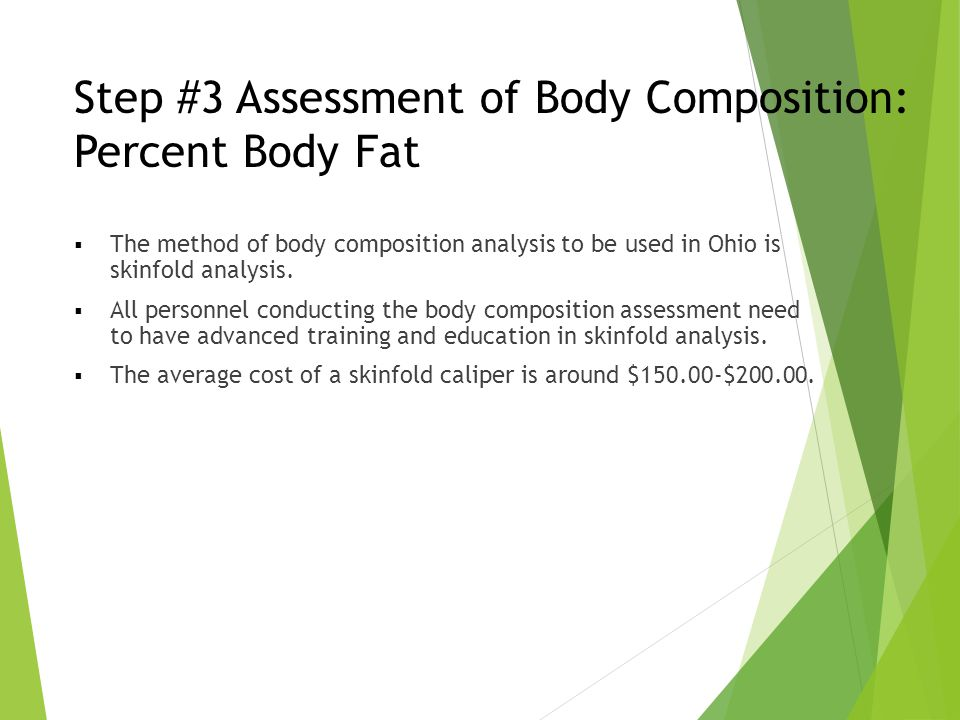 Step #3 Assessment of Body Composition: Percent Body Fat