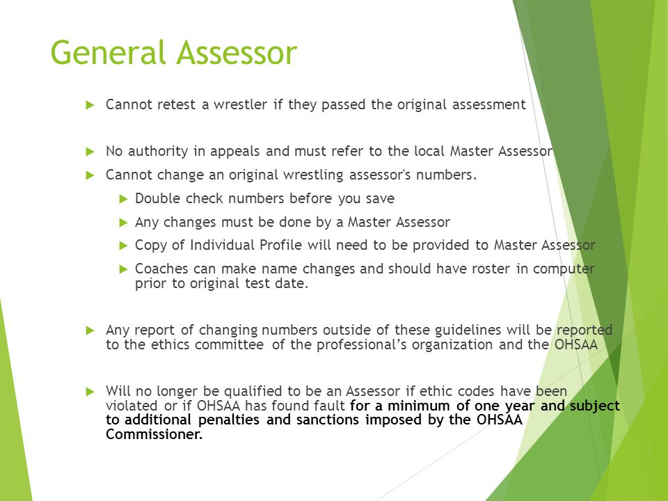 General Assessor Cannot retest a wrestler if they passed the original assessment.