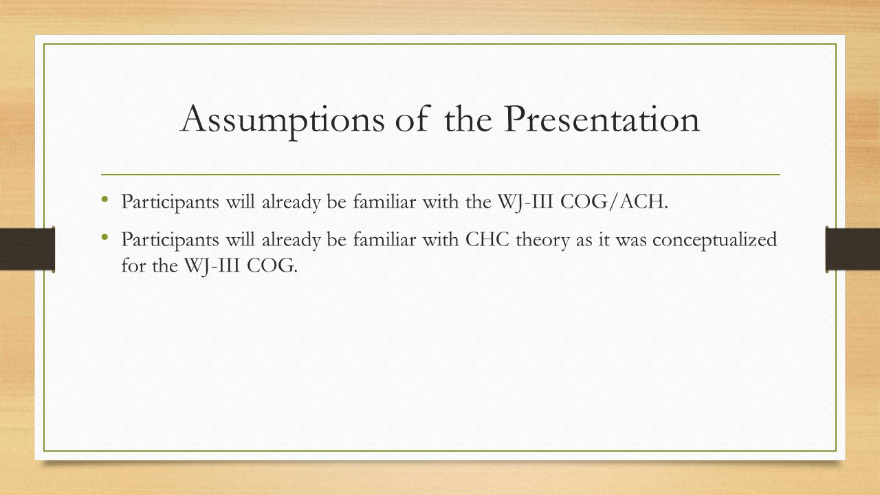 Assumptions of the Presentation