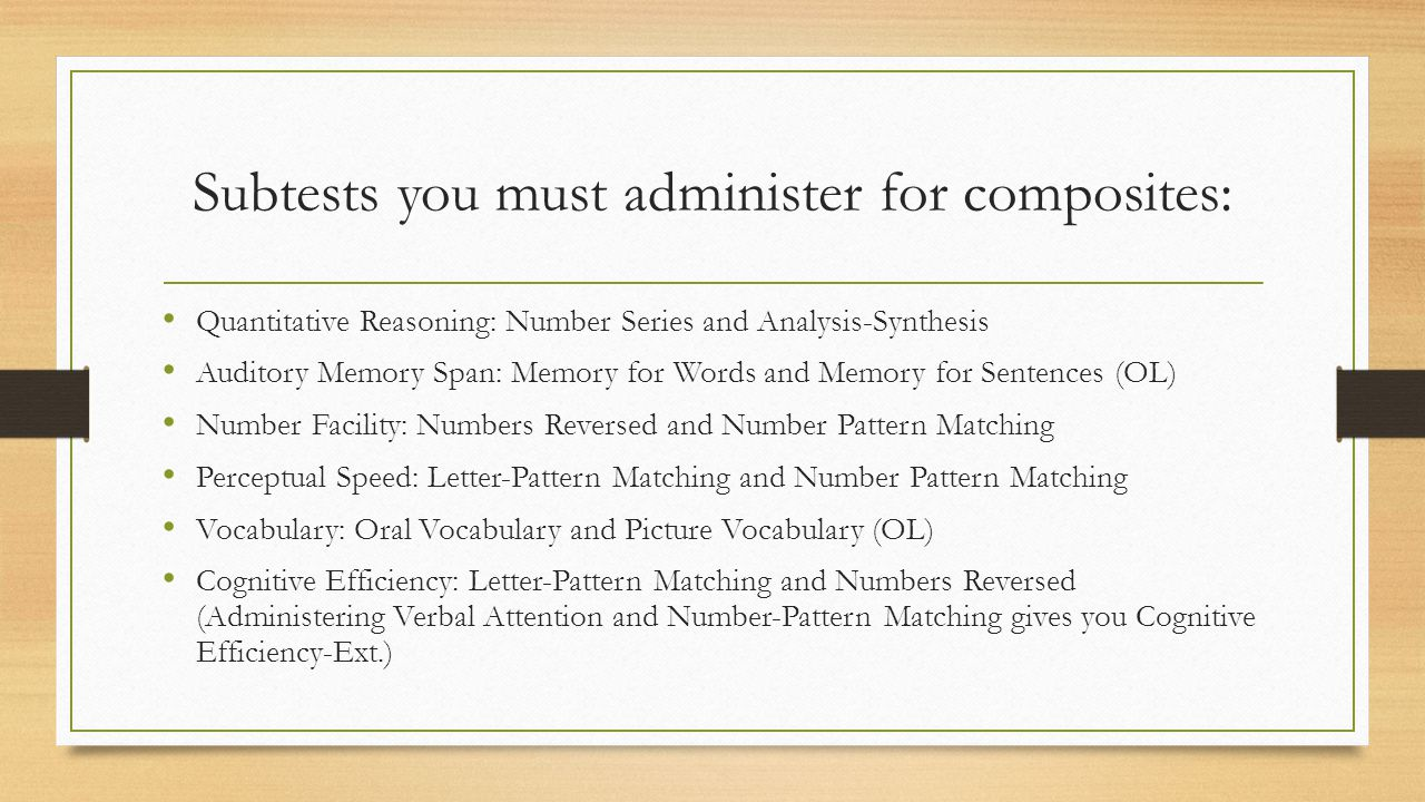 Subtests you must administer for composites: