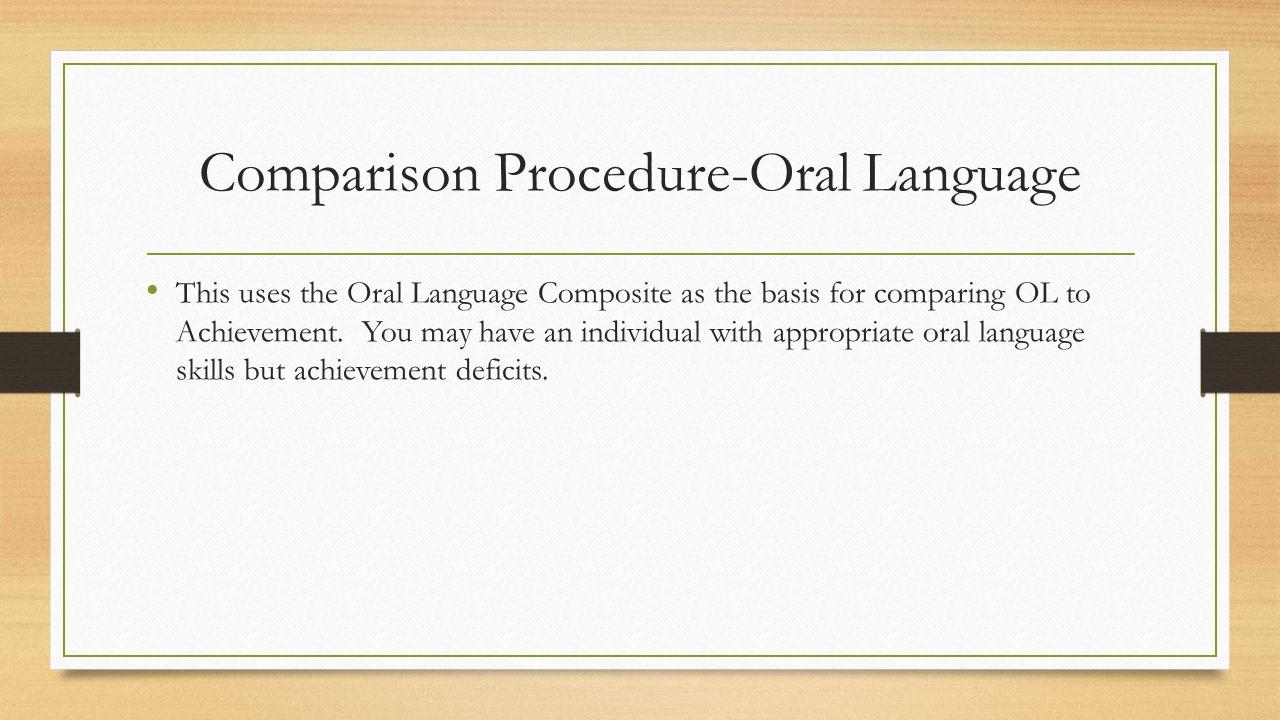 Comparison Procedure-Oral Language