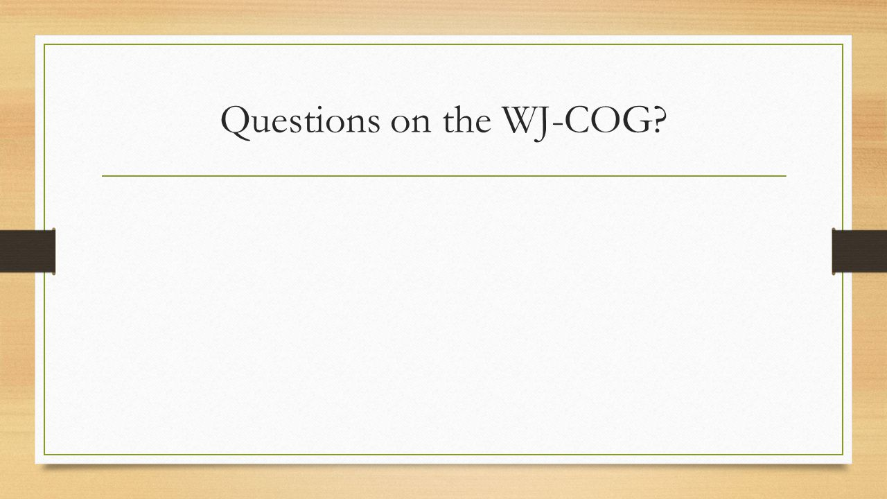 Questions on the WJ-COG