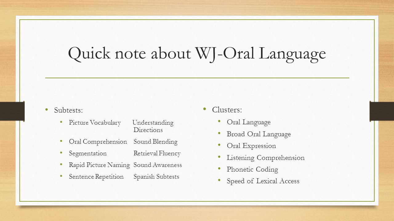 Quick note about WJ-Oral Language