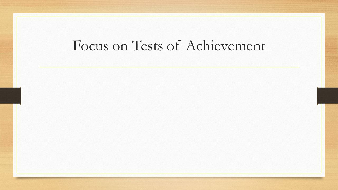 Focus on Tests of Achievement