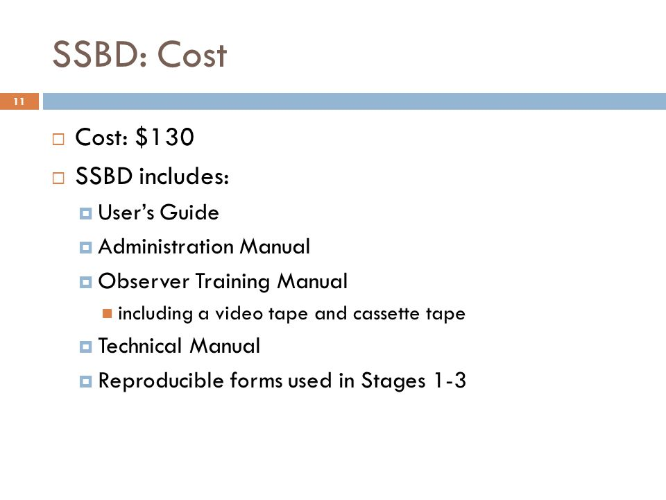 SSBD: Cost Cost: $130 SSBD includes: User's Guide