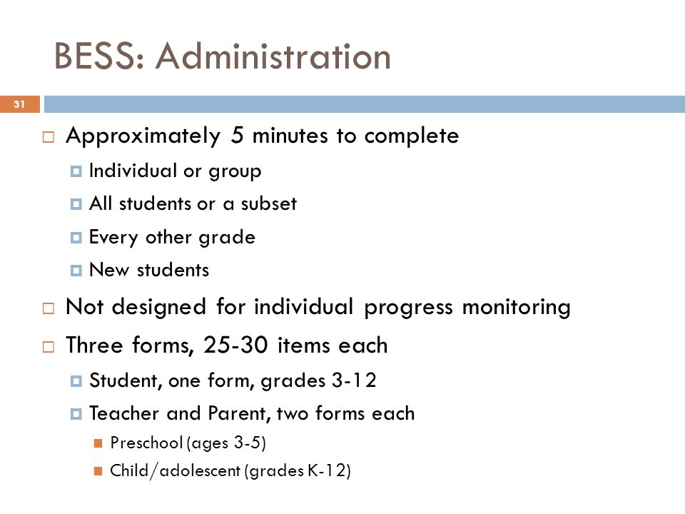 BESS: Administration Approximately 5 minutes to complete