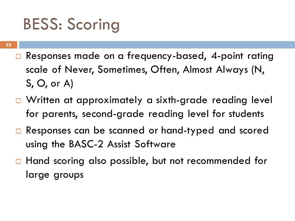 BESS: Scoring Responses made on a frequency-based, 4-point rating scale of Never, Sometimes, Often, Almost Always (N, S, O, or A)