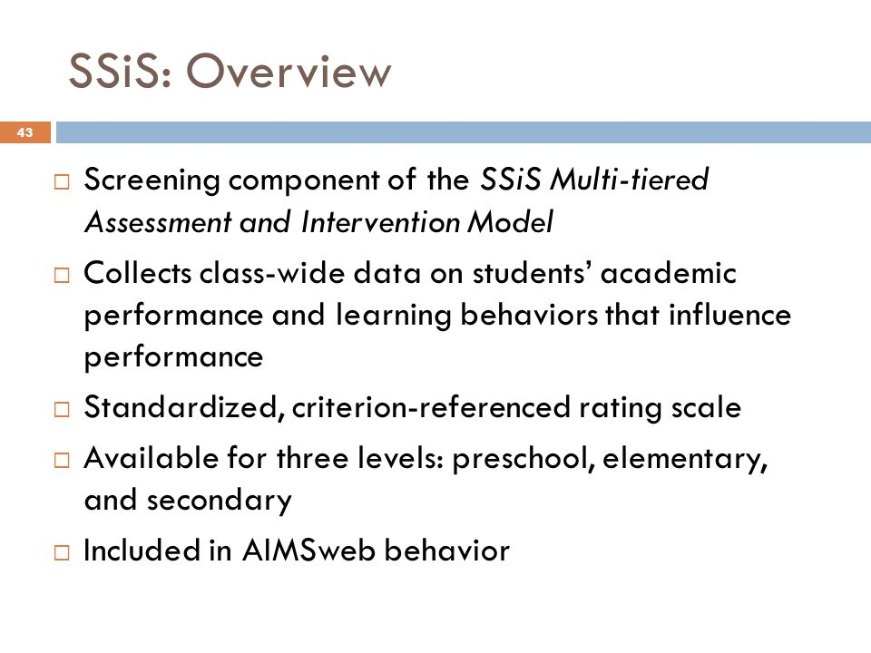 SSiS: Overview Screening component of the SSiS Multi-tiered Assessment and Intervention Model.