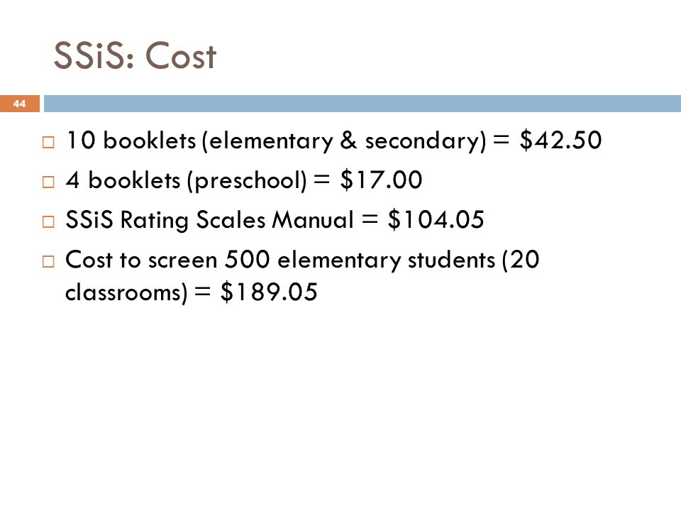 SSiS: Cost 10 booklets (elementary & secondary) = $42.50