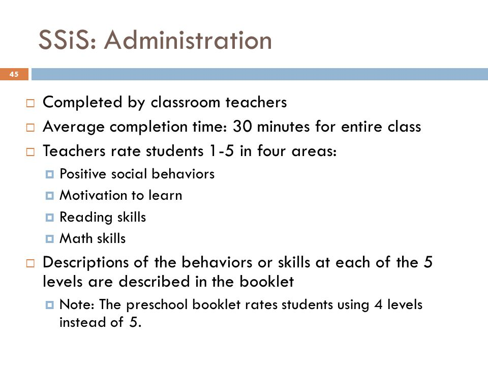 SSiS: Administration Completed by classroom teachers