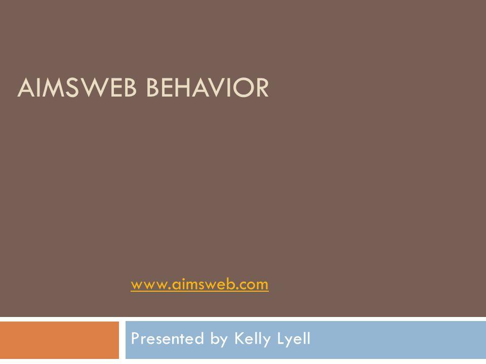 www.aimsweb.com Presented by Kelly Lyell