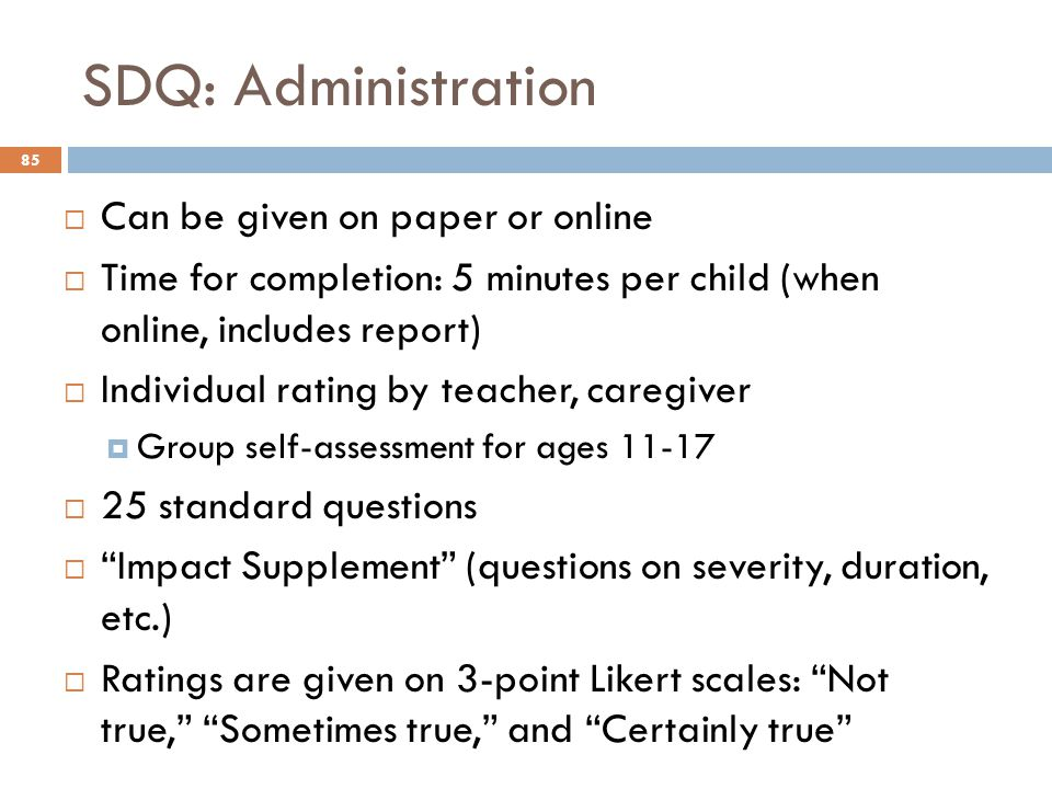 SDQ: Administration Can be given on paper or online