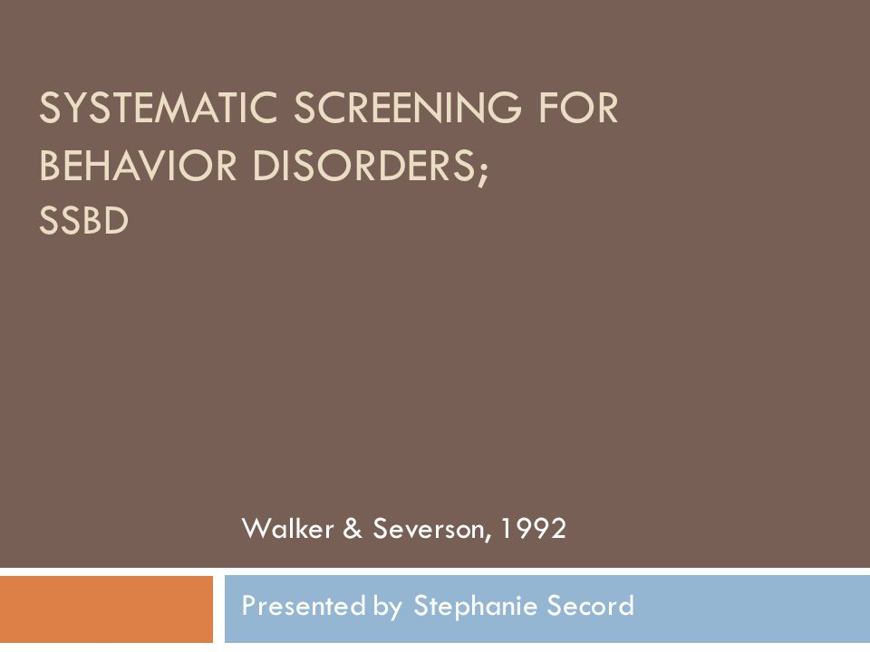 Systematic Screening for Behavior Disorders; SSBD
