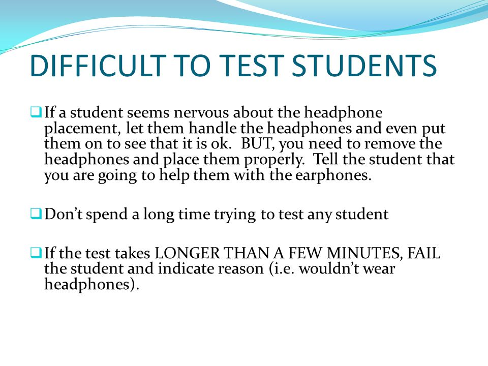 DIFFICULT TO TEST STUDENTS