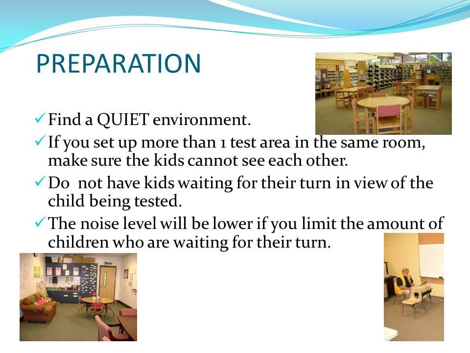 PREPARATION Find a QUIET environment.