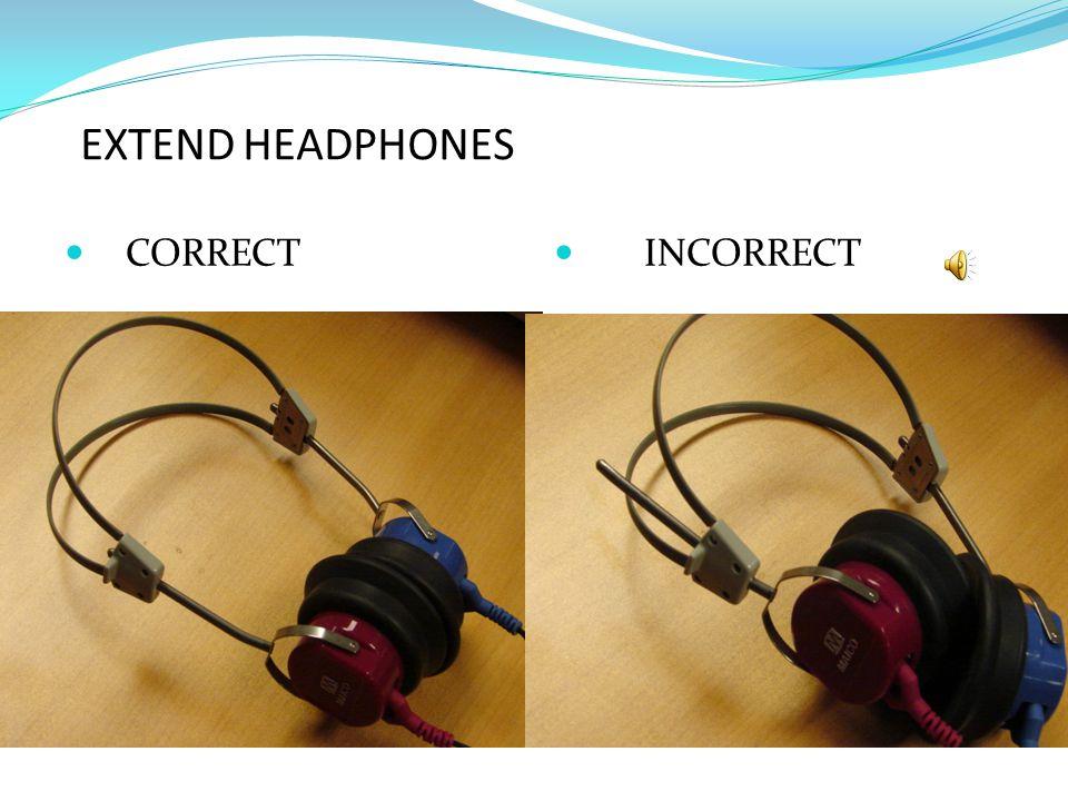 EXTEND HEADPHONES CORRECT INCORRECT