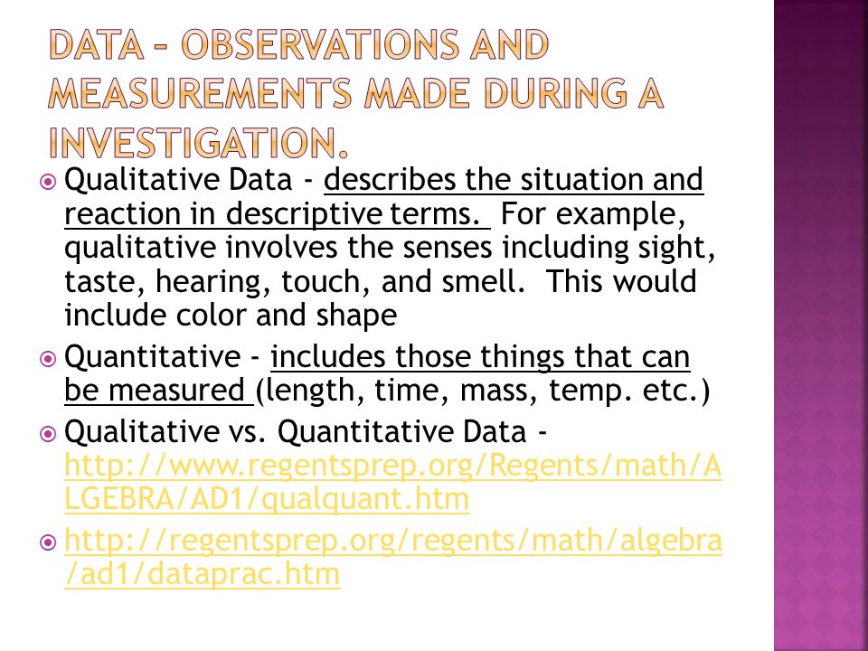 DATA – observations and measurements made during a investigation.