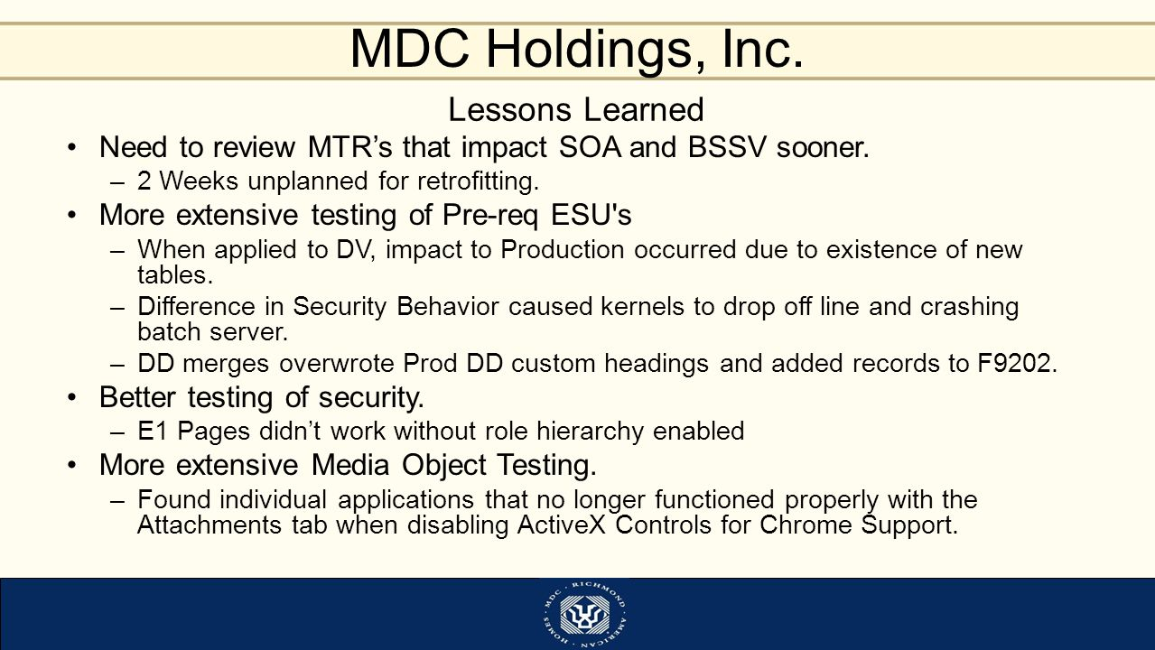 Lessons Learned Need to review MTR's that impact SOA and BSSV sooner.