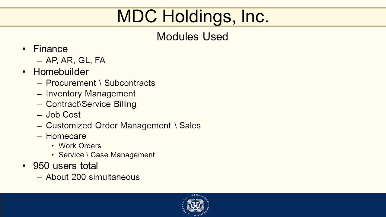 Modules Used Finance Homebuilder 950 users total AP, AR, GL, FA