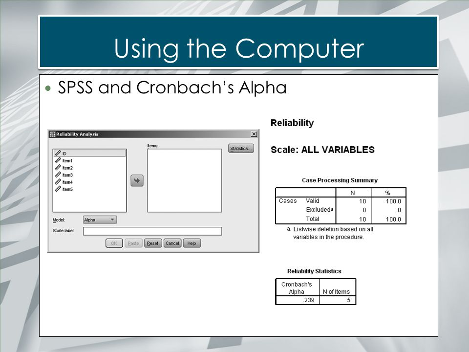 Using the Computer SPSS and Cronbach's Alpha