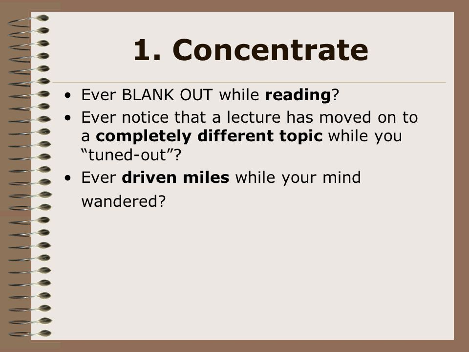 1. Concentrate Ever BLANK OUT while reading