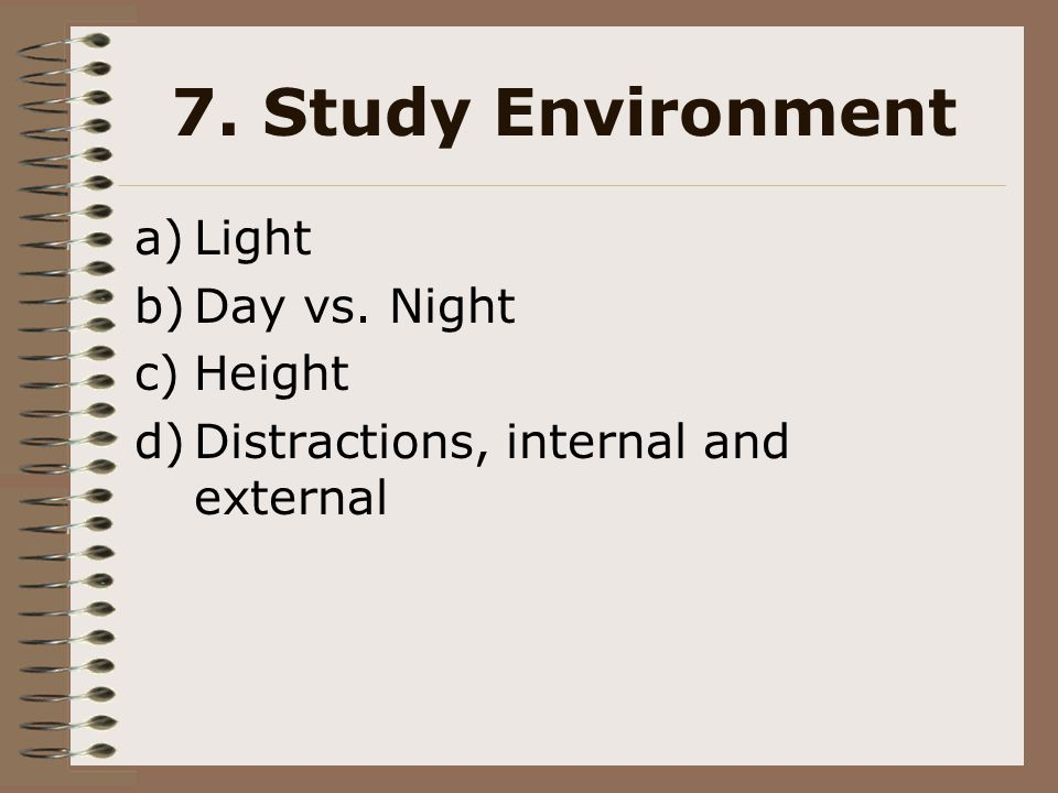 7. Study Environment Light Day vs. Night Height