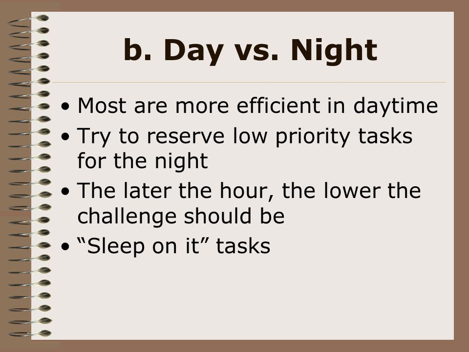 b. Day vs. Night Most are more efficient in daytime