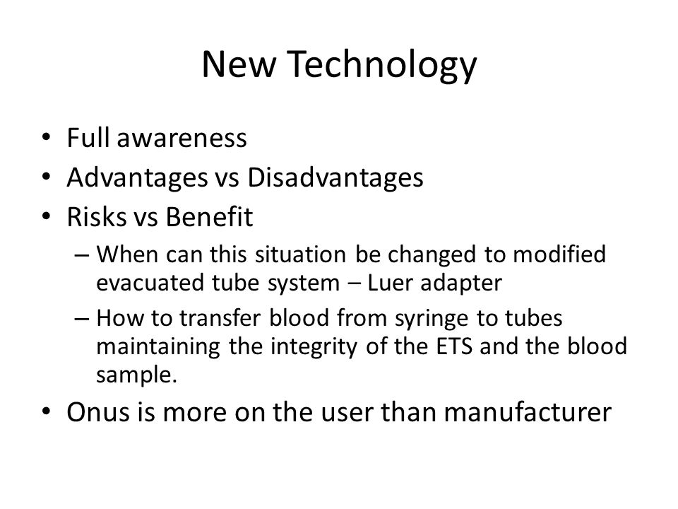 New Technology Full awareness Advantages vs Disadvantages