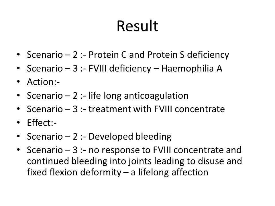Result Scenario – 2 :- Protein C and Protein S deficiency