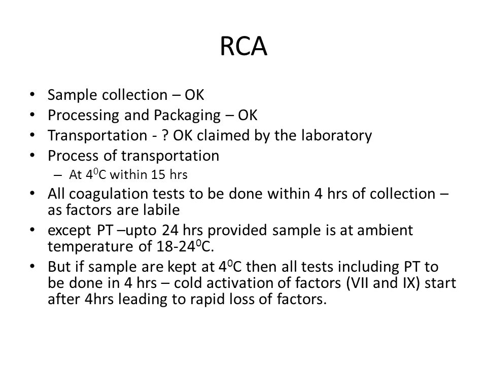 RCA Sample collection – OK Processing and Packaging – OK