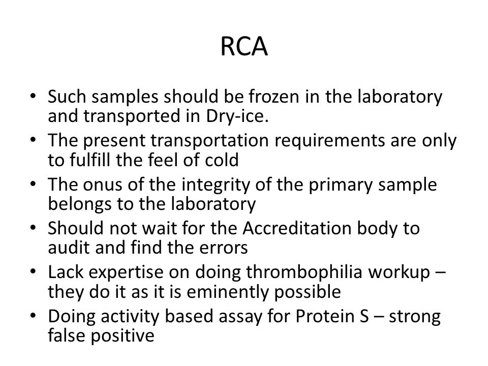 RCA Such samples should be frozen in the laboratory and transported in Dry-ice.
