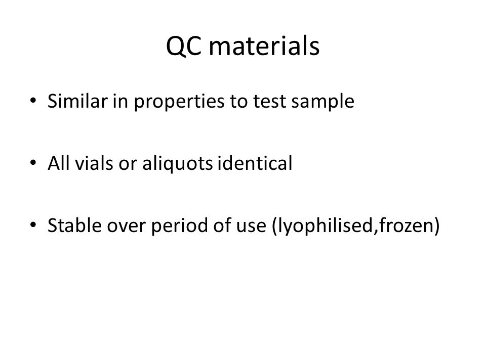 QC materials Similar in properties to test sample