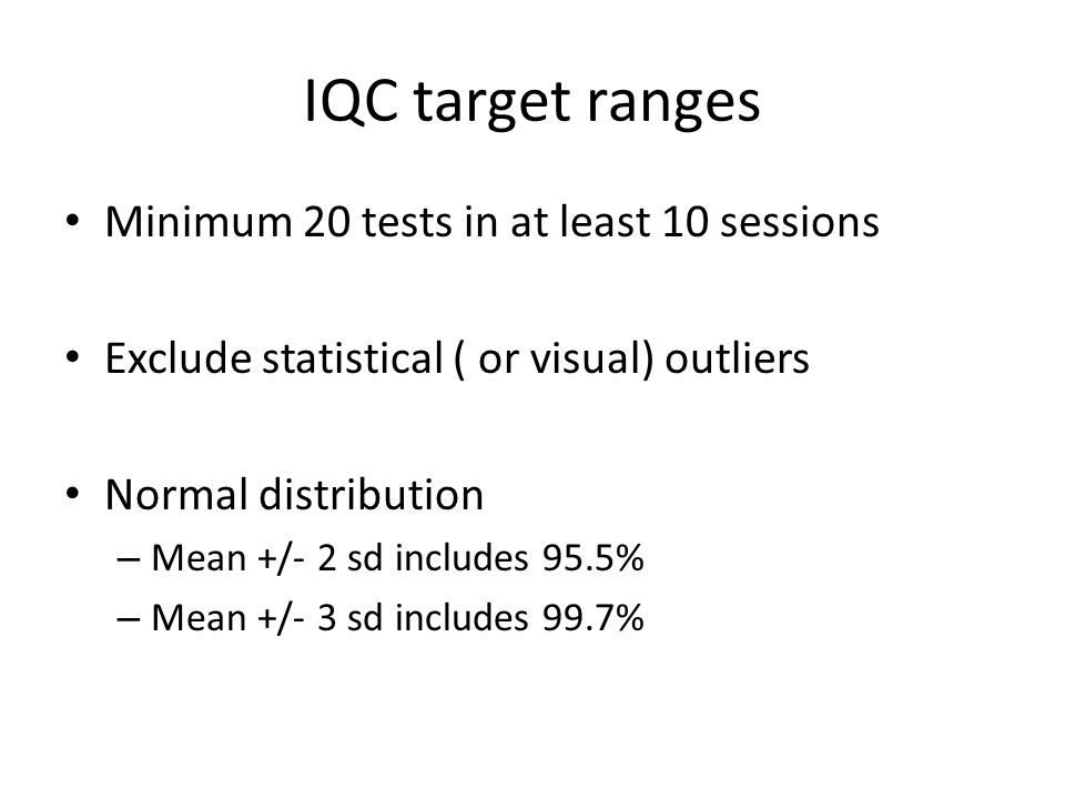 IQC target ranges Minimum 20 tests in at least 10 sessions