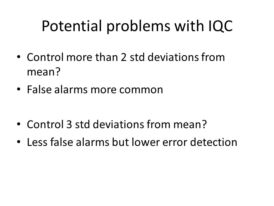Potential problems with IQC
