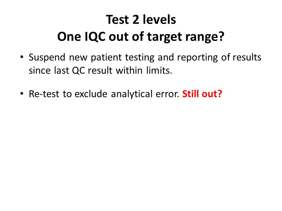 Test 2 levels One IQC out of target range