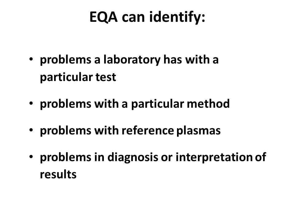 EQA can identify: problems a laboratory has with a particular test