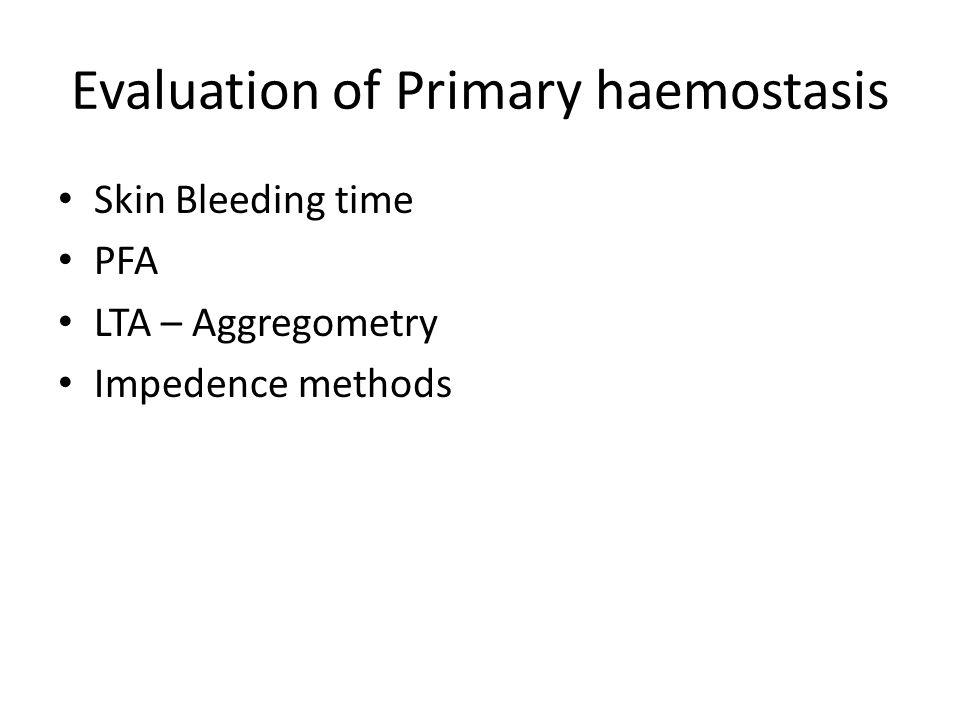 Evaluation of Primary haemostasis