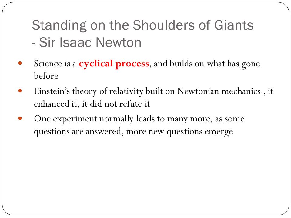 Standing on the Shoulders of Giants - Sir Isaac Newton