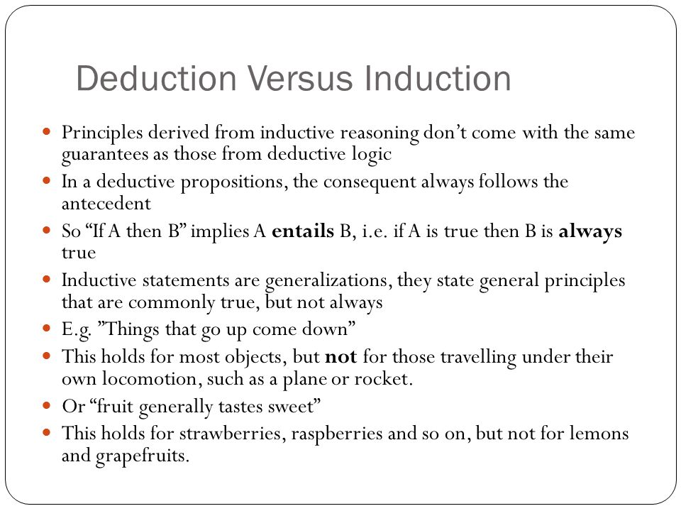 Deduction Versus Induction