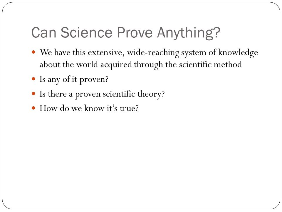 Can Science Prove Anything
