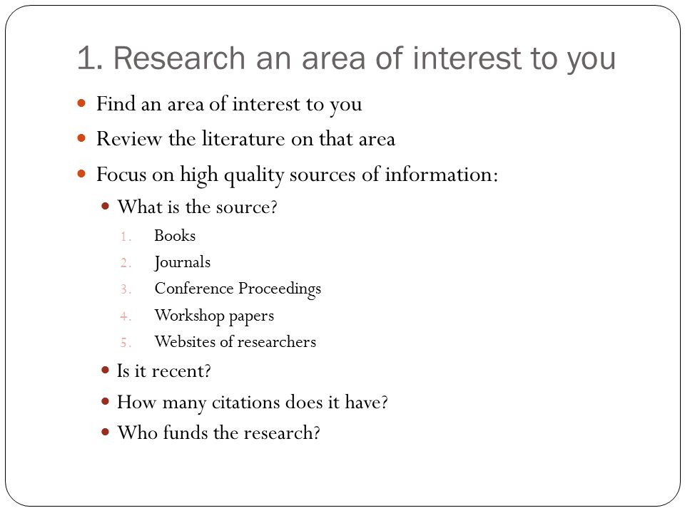 1. Research an area of interest to you