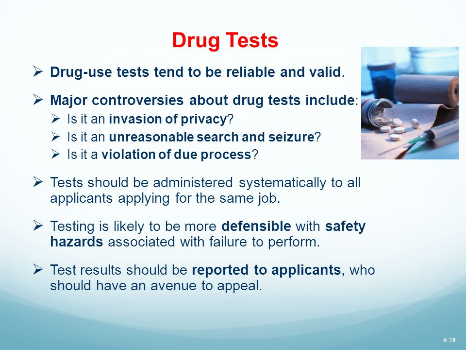 Drug Tests Drug-use tests tend to be reliable and valid.