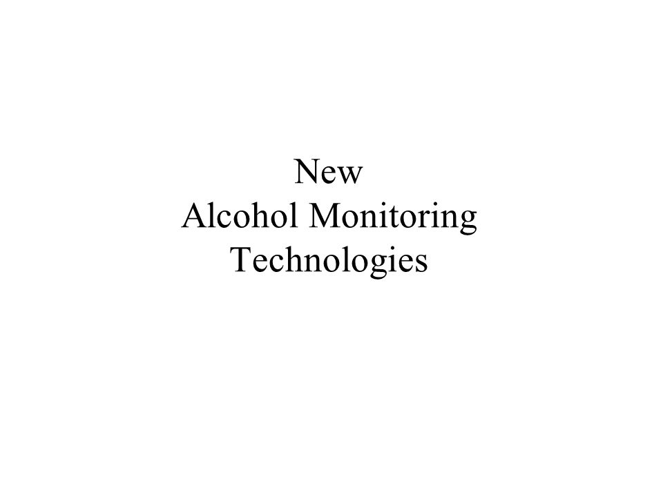 New Alcohol Monitoring Technologies