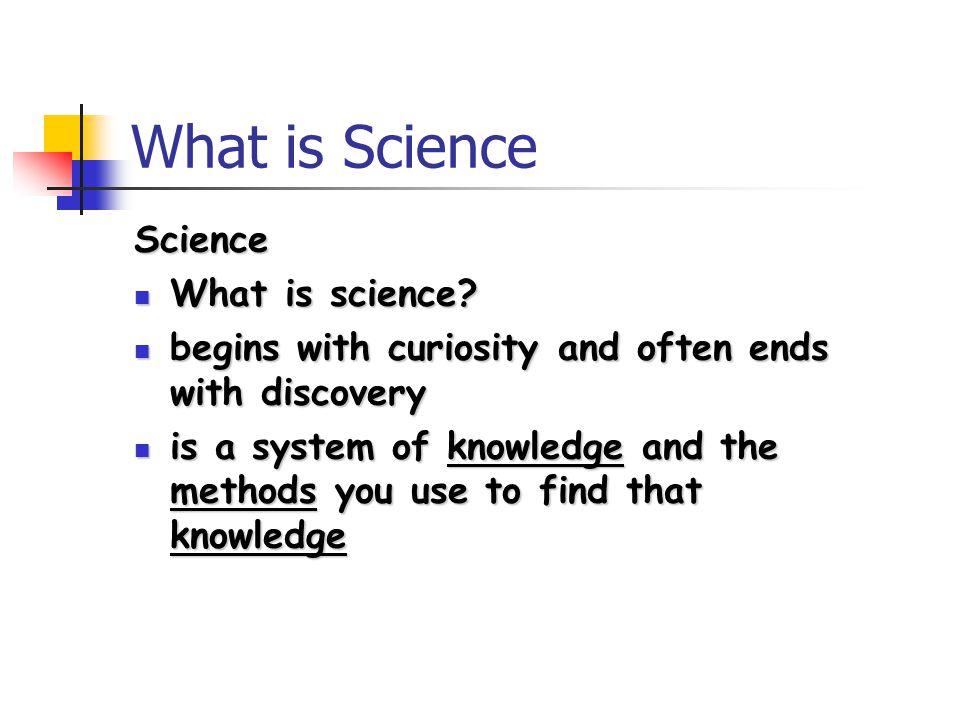 What is Science Science What is science