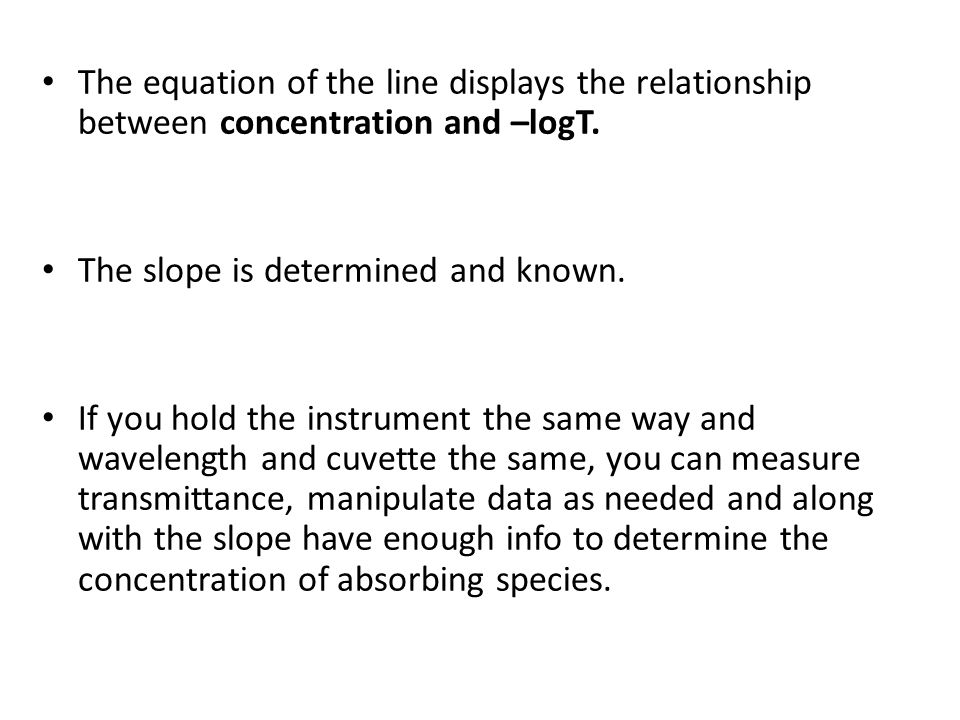 The equation of the line displays the relationship between concentration and –logT.